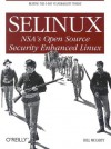 Selinux: NSA's Open Source Security Enhanced Linux - Bill McCarty