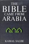 The Bible Came from Arabia - Kamal Salibi