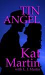 Tin Angel - Kat Martin, L.J. Martin