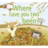 Where Have You Two Been? - Neil Griffiths, Janette Louden