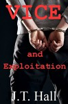 Vice and Exploitation: An M/M/M novella - J. T. Hall