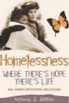 Where There's Hope There's Life: Womens Stories of Homelessness and Survival with Theological and Pastoral Reflections - Anthony J. Gittins