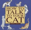 How to Talk to Your Cat - Patricia Moyes