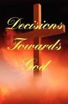 Decisions Towards God - Major Morrison