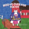 Moo-Ve Over for Poetry - Angela Marie Hall, James Johnson