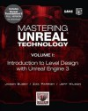 Mastering Unreal Technology, Volume I: Introduction to Level Design with Unreal Engine 3 - Jason Busby, Zak Parrish, Jeff Wilson