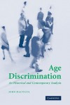 Age Discrimination: An Historical and Contemporary Analysis - John Macnicol