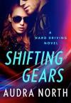 Shifting Gears (Hard Driving) - Audra North