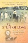 The Stuff of Love: Joined by Love for Orphans Four Couples Find Romance During World War II - Cathy Marie Hake, Sally Laity, Dianna Crawford, Kelly Eileen Hake