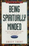 Being Spiritually Minded - Casey Treat