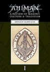 Ahiman: A Review of Masonic Culture and Tradition, Volume 1 - Shawn Eyer, Thomas D. Worrel, Erik Arneson, Adam G. Kendall, David E. Stafford, Robert G. Davis, W.L. Wilmshurst, Erik O'Neal, Thomas Starr King, Joseph Fort Newton