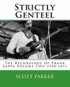 Strictly Genteel: The Recordings Of Frank Zappa Volume Two 1970-1971 - Scott Parker