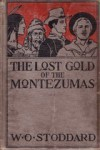 The Lost Gold of the Montezumas: A Story of the Alamo - William Osborn Stoddard