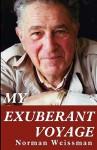 My Exuberant Voyage - Norman Weissman