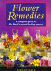 Flower Remedies: Complete Guide to Dr.Bach's Natural Healing System - Stefan Ball