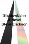 Shadowbahn - Steve Erickson