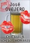 Qué raros son los hombres - José Ovejero