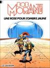 Bob Morane, Tome 15: Une Rose Pour L'ombre Jaune - Henri Vernes