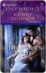 A Stranger's Baby (Harlequin Intrigue #1129) - Kerry Connor