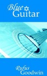 Blue Guitar - Rufus Goodwin