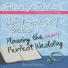 The Do-It-Yourself Guide to Planning the (Nearly) Perfect Wedding - Marianne Richmond
