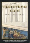 The Parthenon Code: Mankind's History in Marble - Robert Bowie Johnson Jr.