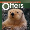 Welcome To The World Of Otters (Welcome To The World Series) - Diane Swanson
