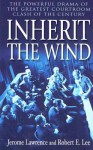 Inherit the Wind (unknown) - Jerome Lawrence, Robert E. Lee