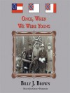 Once, When We Were Young - Billy J. Brown, Jim Gough