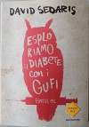 Esploriamo il diabete con i Gufi - Prima Edizione - David Sedaris