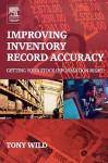 Improving Inventory Record Accuracy - Antony Wild