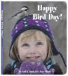 Happy Bird Day! - Carl R. Sams II, Jean Stoick