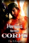 Perfect to the Corps - Dee S. Knight