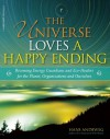 The Universe Loves a Happy Ending: Becoming Energy Guardians and Eco-Healers for the Planet, Organizations, and Ourselves - Hans Andeweg