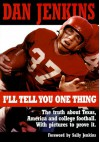 I'll Tell You One Thing - Dan Jenkins