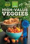 Square Foot Gardening High-Value Veggies: Homegrown Produce Ranked by Value (All New Square Foot Gardening) - Mel Bartholomew