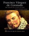 Francisco Vásquez De Coronado: The Search For Cities Of Gold - Carrie Nichols Cantor