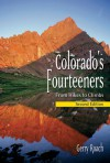 Colorado's Fourteeners, 2nd Ed.: From Hikes to Climbs - Gerry Roach