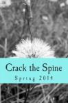 Crack the Spine: Spring 2014 - Crack the Spine, Kerri Farrell Foley