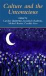 Culture and the Unconscious - Candida Yates, Caroline Bainbridge, Susannah Radstone, Michael Rustin