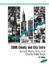 2006 County and City Extra: Annual Metro, City, and County Data Book - Bernan Press