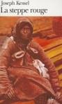 La Steppe rouge - Joseph Kessel