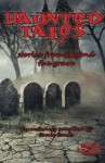 Haunted Tales: stories from beyond the grave - Linda H Gerald, Matt Mesnard, Giselda Woldenga, Justin R Beeman, June Rachelson-Ospa, Amy S Pacini, Cecilia H Doldan, Kevin S Hall, Anthony V Pugliese, Linda Jenkinson, Rick Eddy, Samie Sands, Kody Dibble, June Lundgren, Jake Elliot, Nicholas Boving, Martha Jette, Stephe