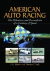 American Auto Racing: The Milestones and Personalities of a Century of Speed - J.A. Martin, Thomas F. Saal