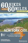 60 Hikes Within 60 Miles: New York City: Including Northern New Jersey, Southwestern Connecticut, and Western Long Island - Christopher Brooks, Catherine Brooks