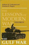 The Lessons Of Modern War Volume IV: The Gulf War - Anthony H. Cordesman, Abraham R. Wagner