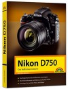 Nikon D750 - Das Vollformat meistern - Michael Gradias