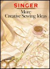 More Creative Sewing Ideas - Singer Sewing Company, Cy De Cosse, Inc.