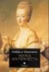 Maria Antonietta - Carolly Erickson