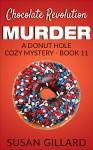 Chocolate Revolution Murder: A Donut Hole Cozy Mystery (Book 11) (Donut Hole Mystery) - Susan Gillard